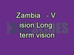 Zambia   - V ision Long term vision