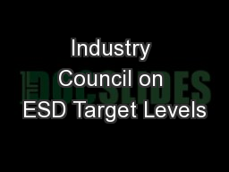 Industry Council on ESD Target Levels PowerPoint PPT Presentation