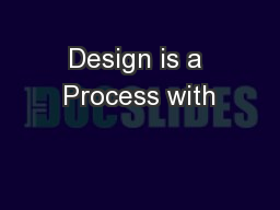 Design is a Process with
