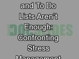 When Breathing Techniques and To Do Lists Aren't Enough: Confronting Stress Management through Or