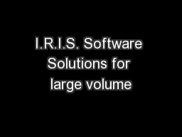 I.R.I.S. Software Solutions for large volume
