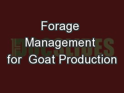 Forage Management for  Goat Production