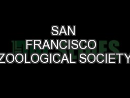 SAN FRANCISCO  ZOOLOGICAL SOCIETY PowerPoint PPT Presentation