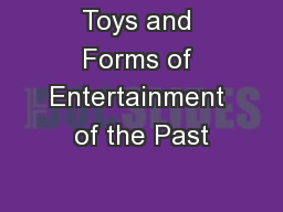 Toys and Forms of Entertainment of the Past