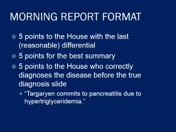 MORNING REPORT FORMAT 5 points to the House with the last (reasonable) differential PowerPoint PPT Presentation