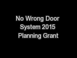 No Wrong Door System 2015 Planning Grant PowerPoint PPT Presentation