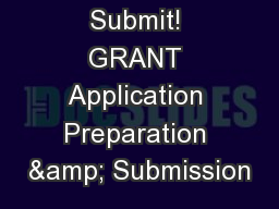 Ready, Set, Submit! GRANT Application Preparation & Submission