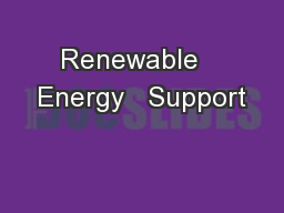 Renewable   Energy   Support PowerPoint PPT Presentation