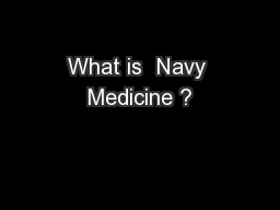 What is  Navy Medicine ?