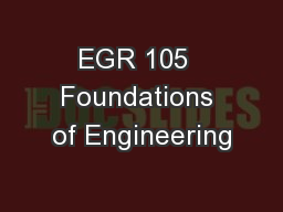 EGR 105  Foundations of Engineering