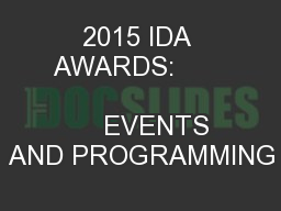 2015 IDA AWARDS:                                   EVENTS AND PROGRAMMING