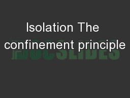 Isolation The confinement principle