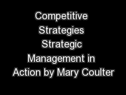 Competitive Strategies Strategic Management in Action by Mary Coulter
