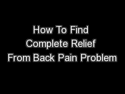 How To Find Complete Relief From Back Pain Problem