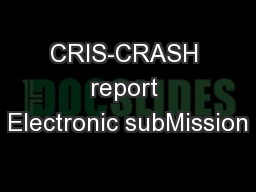 CRIS-CRASH report Electronic subMission