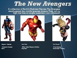 The New Avengers A collection of Earth's Mightiest Heroes, The Avengers stand against the world