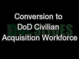 Conversion to DoD Civilian Acquisition Workforce