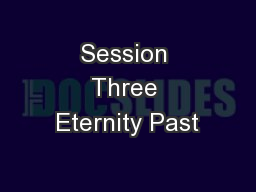 Session Three Eternity Past