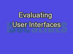 Evaluating User Interfaces PowerPoint PPT Presentation