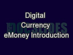 Digital Currency eMoney Introduction