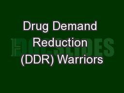 Drug Demand Reduction (DDR) Warriors