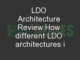 LDO Architecture Review How different LDO architectures i