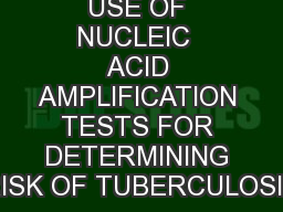 USE OF NUCLEIC  ACID AMPLIFICATION TESTS FOR DETERMINING RISK OF TUBERCULOSIS