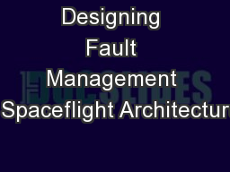 Designing Fault Management in Spaceflight Architectures