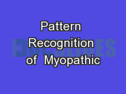 Pattern Recognition of  Myopathic