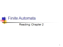 1 Finite Automata Reading: Chapter 2