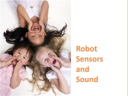 Robot Sensors and Sound Gather information