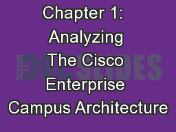 Chapter 1:  Analyzing The Cisco Enterprise Campus Architecture PowerPoint PPT Presentation