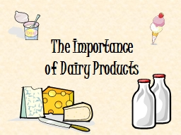 The Importance of Dairy Products PowerPoint PPT Presentation