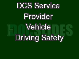 DCS Service Provider Vehicle Driving Safety