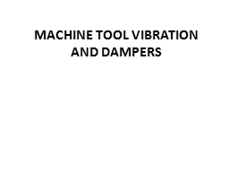 MACHINE TOOL VIBRATION AND DAMPERS