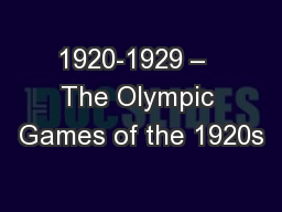 1920-1929 –  The Olympic Games of the 1920s