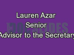 Lauren Azar Senior Advisor to the Secretary