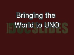 Bringing the World to UNO