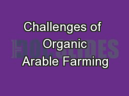 Challenges of  Organic Arable Farming