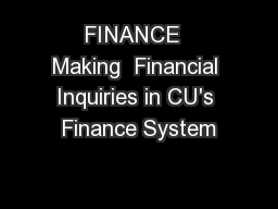 FINANCE  Making  Financial Inquiries in CU's Finance System PowerPoint PPT Presentation