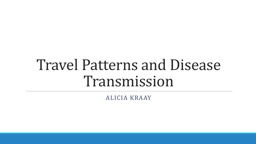 Travel Patterns and  Disease Transmission