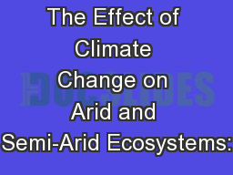 The Effect of Climate Change on Arid and Semi-Arid Ecosystems:
