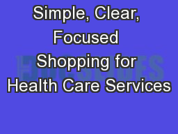 Simple, Clear, Focused Shopping for Health Care Services