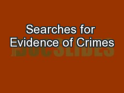Searches for Evidence of Crimes