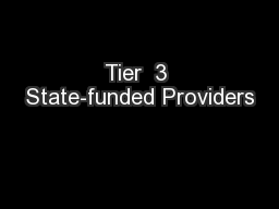 Tier  3 State-funded Providers