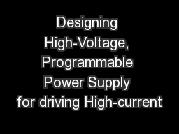 Designing High-Voltage, Programmable Power Supply for driving High-current