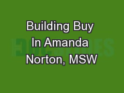 Building Buy In Amanda Norton, MSW
