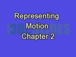 Representing  Motion  Chapter 2 PowerPoint PPT Presentation