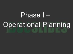 Phase I – Operational Planning PowerPoint PPT Presentation
