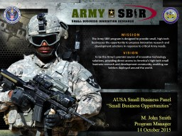 M I S S I O N   The Army SBIR program is designed to provide small, high-tech businesses the opport
